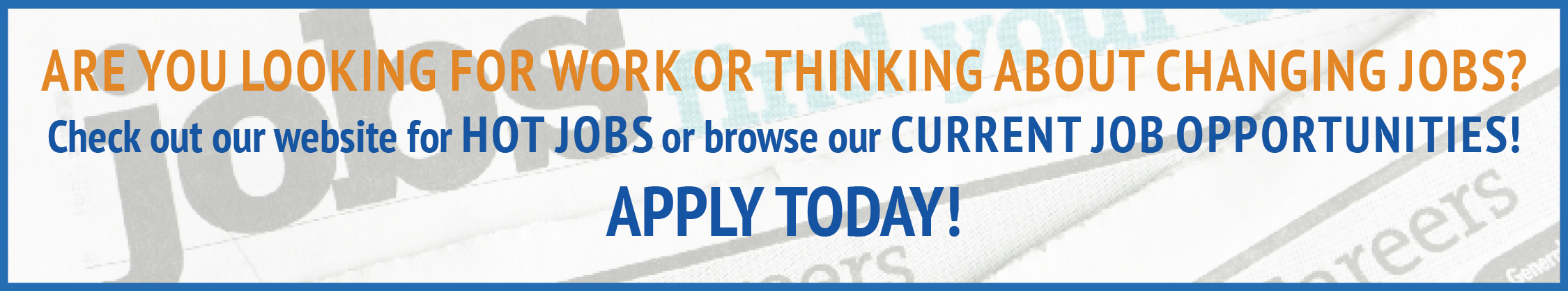 advertisement, are you looking for work or thinking about changing jobs